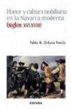 HONOR Y CULTURA NOBILIARIA EN LA NAVARRA MODERNA (SIGLO XVI-XVIII