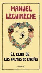 el club de los faltos de cariño manuel leguineche 9788432296833