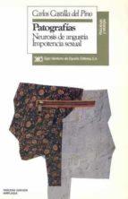 patografias: neurosis de angustia, impotencia sexual (3ª ed.) carlos castilla del pino 9788432307133