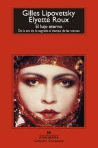 el lujo eterno-gilles lipovetsky-elyette roux-9788433977533