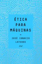 ética para máquinas (ebook) jose ignacio latorre 9788434429833