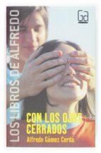 con los ojos cerrados-alfredo gomez cerda-9788434834033
