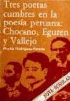 tres poetas cumbres de poesia peruana chocano, eguren y vallejo-phyllis w. rodriguez-peralta-9788435903233