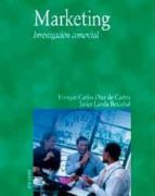 marketing: investigacion comercial-enrique diez de castro-francisco javier landa bercebal-9788436817133