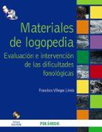 materiales de logopedia: evaluacion e intervencion de las dificul tades fonologicas francisco villegas lirola 9788436823233
