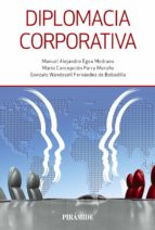 diplomacia corporativa-manuel alejandro egea medrano-maria concepcion parra meroño-gonzalo w. fernandez de bobadilla-9788436837933