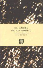 EL ÁNGEL DE LO SÚBITOAntología esencial (Poesia (fce))