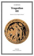 tragedias (vol. 3):  las fenicias; orestes; las bacantes; ifige nia en aulide; reso-9788437618333