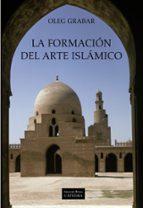la formacion del arte islamico oleg grabar 9788437625133