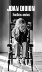 noches azules-joan didion-9788439726333