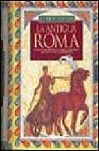 la antigua roma (libro cofre)-9788440690333