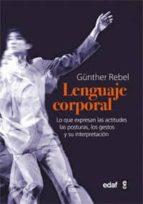 el lenguaje corporal: lo que expresan las actitudes, las posturas , los gestos y su interpretacion-9788441431133