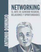 networking: el arte de generar negocio, relaciones y oportunidades (social media) antonio domingo 9788441540033