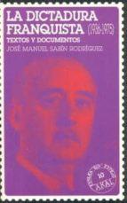 LA DICTADURA FRANQUISTA (1936-1975): TEXTOS Y DOCUMENTOS