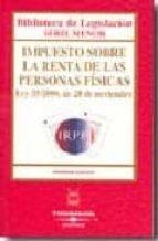 IMPUESTO SOBRE LA RENTA DE LAS PERSONAS FISCALES LEY 35/2006 DE 28 NOVIEMBRE
