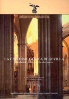la catedral gotica de sevilla: fundacion y fabrica de la obra nue va-9788447210633