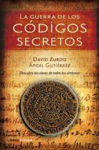 (pe) la guerra de los codigos secretos-david zurdo-angel gutierrez-9788448048433