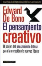 el pensamiento creativo: el poder del pensamiento lateral para la creacion de nuevas ideas (12ª ed.)-edward de bono-9788449307133