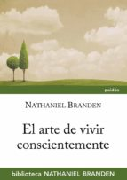 el arte de vivir conscientemente nathaniel branden 9788449328633