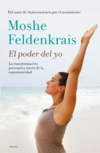 el poder del yo: la transformacion personal a traves de la espontaneidad moshe feldenkrais 9788449330933