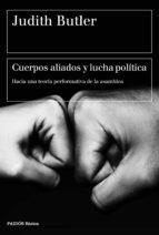 cuerpos aliados y lucha politica-judith butler-9788449333033