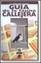 guia de la fauna callejera-luis miguel dominguez-9788449700033