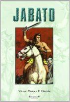 super jabato nº 1: jabato-victor mora-francisco darnis-9788466626033