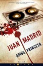 adios, princesa-juan madrid-9788466637633