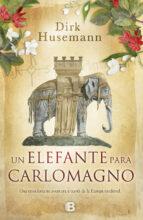 un elefante para carlomagno-dirk hussemann-9788466660433