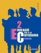 EDUCACIO PER A LA CIUTADANIA 2. EDUCACIO SECUNDARIA OBLIGATORIA PRIMER CICLE