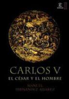 carlos v, el cesar y el hombre-manuel fernandez alvarez-9788467022933