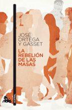 la rebelion de las masas-jose ortega y gasset-9788467033533