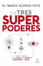 tus tres superpoderes para lograr una vida más sana, próspera y feliz (ebook) mario alonso puig 9788467055733