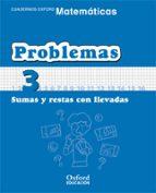 cuaderno matematicas: problemas 3: sumas y restas con llevadas (e ducacion primaria)-9788467324433