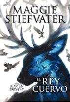 the raven boys: el rey cuervo-maggie stiefvater-9788467595833