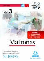 MATRONAS DEL SERVICIO DE SALUD DE LA COMUNIDAD DE MADRID. TEMARIO VOLUMEN III