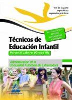 técnicos en educación infantil. personal laboral (grupo iii) de l a comunidad autónoma de extremadura. test de la parte específica y supuestos practicos-9788467696233