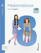 matematicas 6º primaria saber hacer trimestral ed 2015 cast 9788468030333