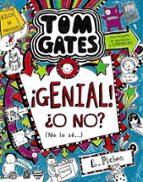 tom gates 8: ¡genial! ¿o no? (no lo se) liz pichon 9788469604533