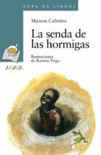 El libro de La senda de las hormigas autor MARCOS CALVEIRO PDF!