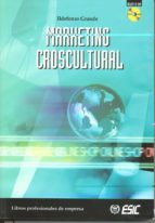 marketing croscultural (premio alpha 2005 al mejor libro de marke ting de autor español) (incluye cd rom) ildefonso grande 9788473563833