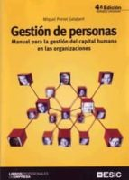 gestion de personas: manual para la gestion del capital humano en las organizaciones (4ª edicion revisada y actualizada) miquel porret gelabert 9788473566933