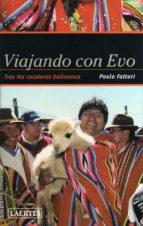viajando con evo: tras los cocaleros bolivianos paolo fattori 9788475846033