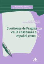 cuestiones de pragmática en la enseñanza del español como 2/l-agustin vera lujan-9788476358733
