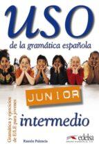 uso. junior (intermedio): de la gramatica española ramon palencia 9788477115533