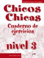 chicos chicas 3. cuaderno de ejercicios-nuria salido garcia-9788477117933
