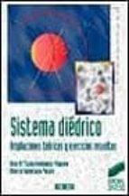 sistema diedrico: ampliaciones teoricas y ejercicios resueltos rosa maria scala hernandez vaquero alberto valenciano polack 9788477384533