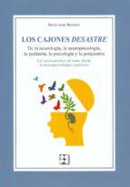 LOS CAJONES DESASTRE: DE LA NEUROLOGIA, LA NEUROPSICOLOGIA, LA PE DIATRIA, LA PSICOLOGIA Y LA PSIQUIATRIA