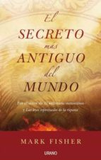 el secreto mas antiguo del mundo-mark fisher-9788479537333