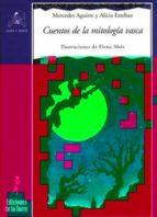 cuentos de la mitologia vasca alicia esteban mercedes aguirre 9788479603533